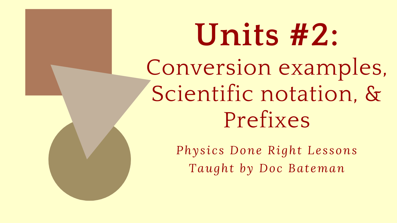 Physics Done Right Lesson: Units, part 2 of 2