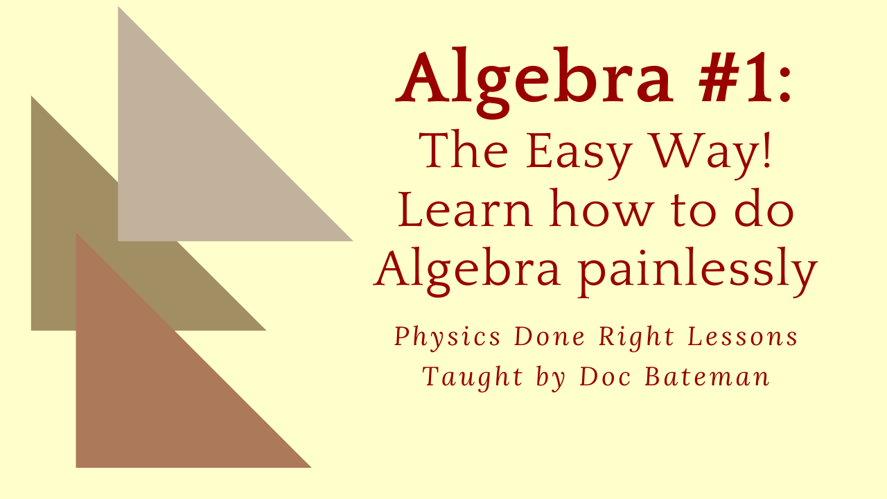 Physics Done Right Lesson: Algebra, part 1 of 2