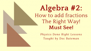 Physics Done Right Lesson: Algebra, part 2 of 2