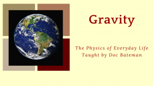 The Physics of Everyday Life: Gravity