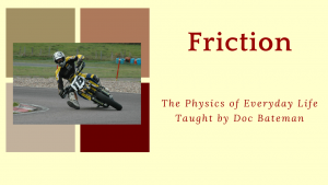 The Physics of Everyday Life: Friction