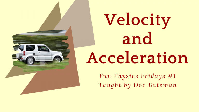 Velocity and Acceleration: Fun Physics Friday #1