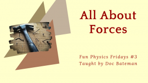 Forces: Fun Physics Friday #3