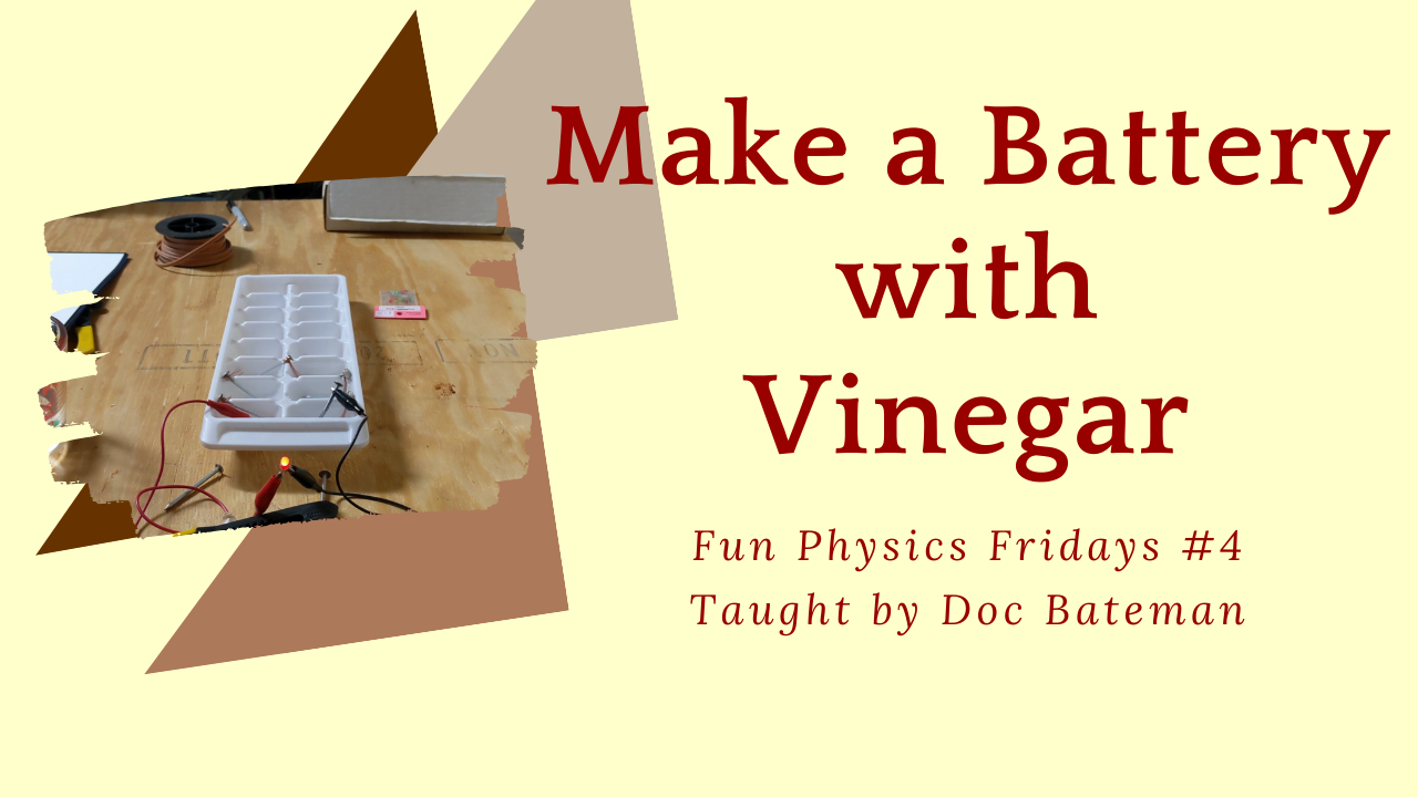 Make a Battery with Vinegar: Fun Physics Friday #4