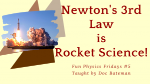 Newton's 3rd Law is Rocket Science: Fun Physics Friday #5
